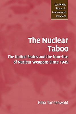 The Nuclear Taboo By Tannenwald, Nina