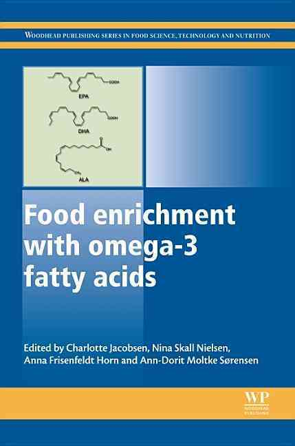Food Enrichment With Omega-3 Fatty Acids By Jacobsen, Charlotte (EDT)/ Nielsen, Nina Skall (EDT)/ Horn, Anna Frisenfeldt (EDT)/ Sorensen, Ann-dorit Moltke