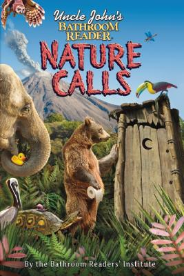 Uncle John's Bathroom Reader Nature Calls By Bathroom Readers' Institute (EDT)